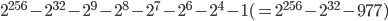 {2}^{256} - {2}^{32} - {2}^{9} - {2}^{8} - {2}^{7} - {2}^{6} - {2}^{4} - 1 ( = {2}^{256} - {2}^{32} - 977 )