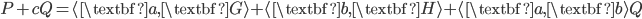{P + cQ = \langle \textbf{a}, \textbf{G} \rangle + \langle \textbf{b}, \textbf{H} \rangle +  \langle \textbf{a}, \textbf{b} \rangle Q}