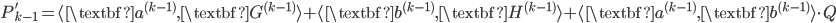 {P'_{k-1} = \langle \textbf{a}^{(k-1)}, \textbf{G}^{(k-1)} \rangle + \langle \textbf{b}^{(k-1)}, \textbf{H}^{(k-1)} \rangle + \langle \textbf{a}^{(k-1)}, \textbf{b}^{(k-1)} \rangle \cdot Q}