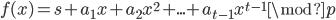 {f(x) = s + a_1x + a_2x^2 + ... + a_{t-1}x^{t-1} \mod p}