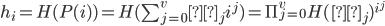 {h_i = H(P(i)) = H(\sum^{v}_{j=0}α_{j}i^{j}) = \Pi^{v}_{j=0}H(α_{j})^{i^{j}}}