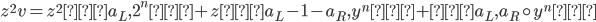 {z^{2}v = z^{2}<a_L, 2^{n}> + z<a_L - 1 - a_R, y^{n}> + <a_L, a_R \circ y^{n}>}