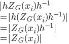 |hZ_G(x_i)h^{-1}|\\ =|h(Z_G(x_i)h^{-1})|\\ = | Z_G(x_i)h^{-1}|\\ = | Z_G(x_i)|