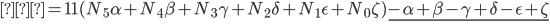 = 11(N_5\alpha + N_4\beta + N_3\gamma + N_2\delta + N_1\epsilon + N_0\zeta) \underline{-\alpha+\beta-\gamma+\delta-\epsilon+\zeta}