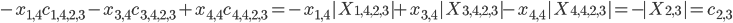 - x_{1,4} c_{1, 4, 2, 3} -  x_{3,4} c_{3, 4, 2, 3} +  x_{4,4} c_{4, 4, 2, 3} = - x_{1,4} |X_{1, 4, 2, 3}| +  x_{3,4} |X_{3, 4, 2, 3}| -  x_{4,4} |X_{4, 4, 2, 3}| = - |X_{2,3}| = c_{2,3}