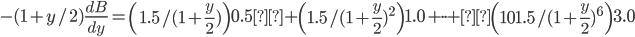 -(1+y/2)\frac{dB}{dy} = \left( 1.5/(1+\frac{y}{2}) \right)0.5 + \left( 1.5/(1+\frac{y}{2})^2 \right)1.0 + \cdot \cdot + \left(101.5/(1+\frac{y}{2})^6 \right)3.0