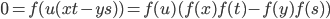 0 = f(u(xt-ys)) = f(u)(f(x)f(t)-f(y)f(s))
