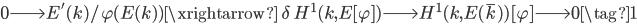 0 \longrightarrow E'(k)/\varphi(E(k)) \xrightarrow{\; \delta \;} H^1(k, E[\varphi]) \longrightarrow H^1(k, E(\overline{k}) )[\varphi] \longrightarrow 0 \tag{1}