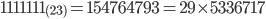 1111111_{(23)} = 154764793 = 29 \times 5336717