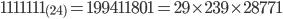 1111111_{(24)} = 199411801 = 29 \times 239 \times 28771