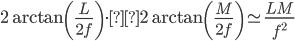 2\arctan\left(\frac{L}{2f}\right)\cdot2\arctan\left(\frac{M}{2f}\right)\simeq \frac{LM}{f^2}