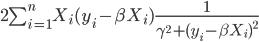 2\sum_{i=1}^n X_i(y_i-\beta X_i)\frac{1}{\gamma^2+(y_i-\beta X_i)^2}