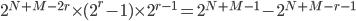 2^{N+M-2r} \times (2^{r} - 1) \times 2^{r-1} = 2^{N+M-1} - 2^{N+M-r-1}