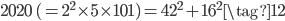 2020\; (= 2^2\times 5\times 101) = 42^2 + 16^2 \tag{12}