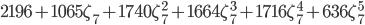2196 + 1065\zeta_7 + 1740\zeta_7^2 + 1664\zeta_7^3 + 1716\zeta_7^4 + 636\zeta_7^5