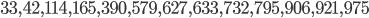 33, 42, 114, 165, 390, 579, 627, 633, 732, 795, 906, 921, 975