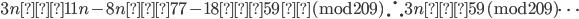 3n ≡ 11n-8n ≡77-18≡59 \,({\rm mod}209) \, \therefore 3n ≡ 59 \, ({\rm mod}209) \cdots