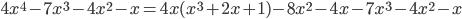 4x^{4} - 7x^{3} - 4x^{2} -x = 4x(x^{3} + 2x + 1) - 8x^{2} -4x -7x^{3} -4x^{2} -x