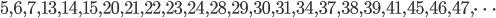 5, 6, 7, 13, 14, 15, 20, 21, 22, 23, 24, 28, 29, 30, 31, 34, 37, 38, 39, 41, 45, 46, 47, \cdots