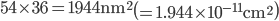 54\times 36=1944\mathrm{nm}^2\left(=1.944\times10^{-11}\mathrm{cm}^2\right)