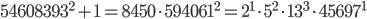 54608393^2 + 1 = 8450\cdot 594061^2 = 2^1 \cdot 5^2 \cdot 13^3 \cdot \mathbf{45697}^1