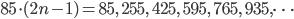 85 \cdot (2n-1) = 85, \ 255, \ 425, \ 595, \ 765, \ 935, \cdots