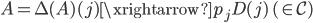 A = \Delta(A)(j) \xrightarrow{p_j} D(j) \ (\in \mathcal{C})