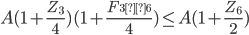 A(1+\frac{Z_{3}}{4})(1+\frac{F_{3×6}}{4}) \leq A(1+\frac{Z_{6}}{2})