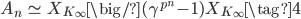 A_n \; \simeq \; X_{K_\infty} \big/ (\gamma^{p^n}-1) X_{K_\infty} \tag{4}