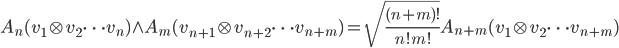 A_n(v_1\otimes v_2 \dots v_n)\wedge A_m(v_{n+1}\otimes v_{n+2} \dots v_{n+m})=\sqrt{\frac{(n+m)!}{n!m!}}A_{n+m}(v_1\otimes v_2 \dots v_{n+m} )
