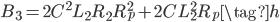B_{3} =2 C^{2} L_{2} R_{2} R_{p}^{2} + 2 C L_{2}^{2} R_{p} \tag{h}