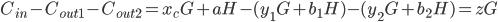 C _ {in} - C _ {out1} - C _ {out2} = x _ {c} G + aH  - (y _ {1} G + b _ 1H) - (y _ {2} G + b _ 2H) = zG