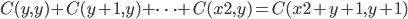 C(y, y) + C(y+1, y) + \dots + C(x2, y) = C(x2+y+1, y+1)