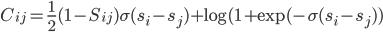 C_{ij} = \frac{1}{2}(1 - S_{ij})\sigma(s_i - s_j) + \log(1 + \exp(-\sigma(s_i - s_j))