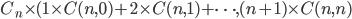 C_{n} \times (1 \times C(n, 0) + 2 \times C(n, 1) + \dots, (n+1) \times C(n, n)
