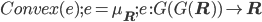 Convex(e);e = \mu_{\bf R};e \:: G(G({\bf R})) \to {\bf R}