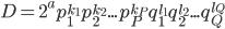 D = 2^{a} p_1^{k_1} p_2^{k_2} ... p_P^{k_P} q_1^{l_1} q_2^{l_2} ... q_Q^{l_Q}