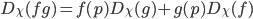 D_{\chi}(fg) = f(p) D_\chi(g) + g(p) D_{\chi}(f)