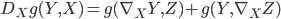 D_{X}g(Y, X) = g(\nabla_{X} Y, Z) + g(Y, \nabla_{X} Z)