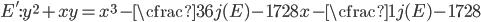 E': y^2 + xy = x^3 - \cfrac{36}{j(E) - 1728}x - \cfrac{1}{j(E) - 1728}