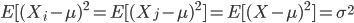 E[(X_i-\mu)^{2} = E[(X_j-\mu)^{2}] = E[(X-\mu)^{2}] = \sigma^{2}