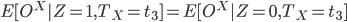 E[O^X | Z = 1, T_X = t_3 ] = E[O^X | Z = 0, T_X = t_3 ]