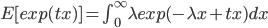 E[exp(tx)]=\int_{0}^{\infty} \lambda exp(-\lambda x +tx ) dx