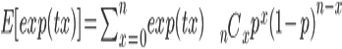 E[exp(tx)]=\sum_{x=0}^{n} exp(tx) \begin{eqnarray*}   && {}_n C _x \\ \end{eqnarray*} p^x (1-p)^{n-x}