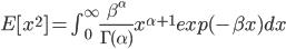 E[x^2] =\int_{0}^{\infty} \frac{\beta^{\alpha}}{\Gamma(\alpha)}x^{\alpha+1} exp(-\beta x) dx
