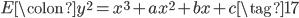 E\colon y^2 = x^3 +ax^2 + bx + c \tag{17}