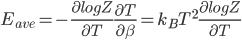 E_{ave} = -\frac{\partial log Z}{\partial T}\frac{\partial T}{\partial \beta} = k_B T^2 \frac{\partial log Z}{\partial T}