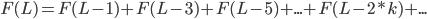 F(L)=F(L-1) + F(L-3) + F(L-5) + ... + F(L-2*k) + ...