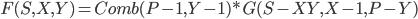 F(S,X,Y) = Comb(P-1,Y-1)*G(S-XY,X-1,P-Y)