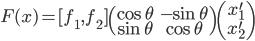 F(x) = [f_1, f_2 ] \begin{pmatrix}\cos{ \theta} & -\sin{ \theta}\\ \sin{ \theta} & \cos{ \theta} \end{pmatrix}\begin{pmatrix} x_1^{\prime}\\x_2^{\prime} \end{pmatrix}